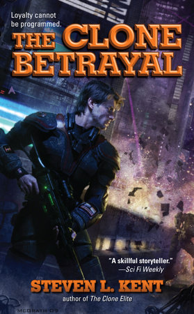 The Clone Betrayal by Steven L. Kent