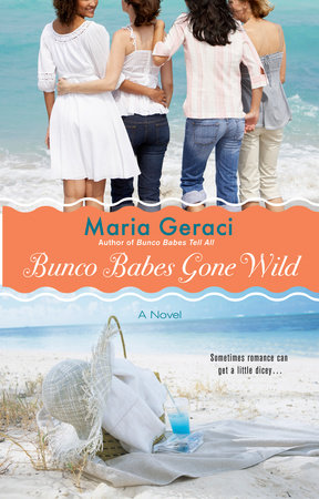 Bunco Babes Gone Wild by Maria Geraci