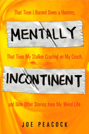 Mentally Incontinent by Joe Peacock