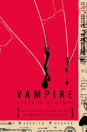 Vampire Taxonomy by Meredith Woerner
