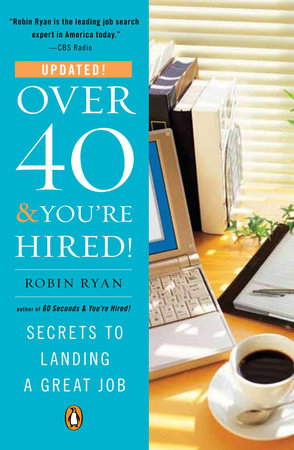Over 40 & You're Hired! by Robin Ryan