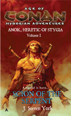 Scion of the Serpent by J. Steven York