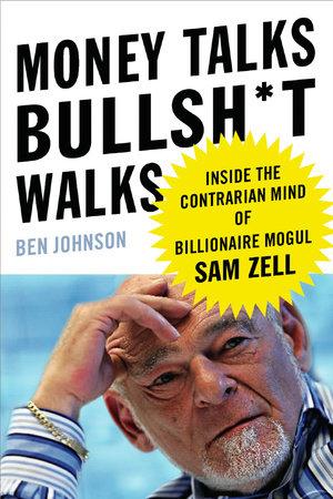 Money Talks, Bullsh*t Walks by Ben E. Johnson