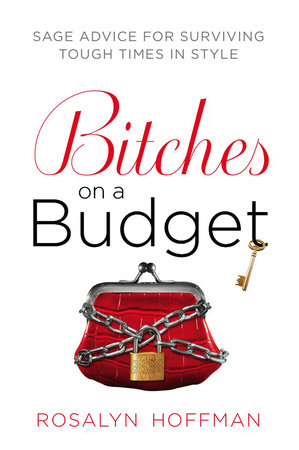 Bitches on a Budget by Rosalyn Hoffman