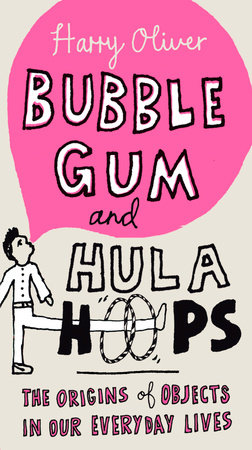 Bubble Gum and Hula Hoops by Harry Oliver