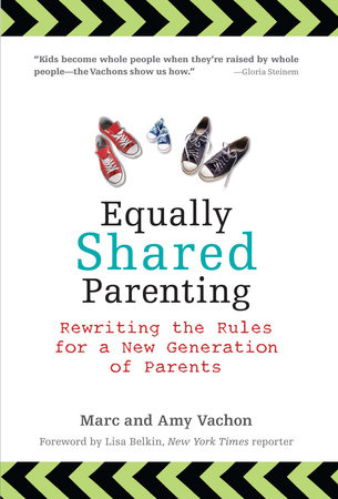 Equally Shared Parenting by Marc Vachon and Amy Vachon