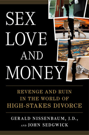 Sex, Love, and Money by Gerald Nissenbaum and John Sedgwick