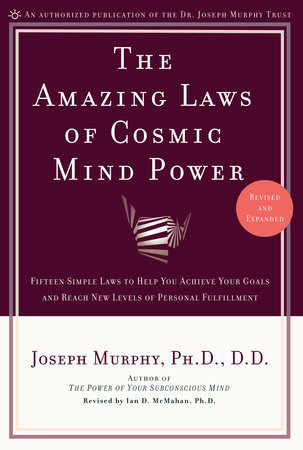 The Amazing Laws of Cosmic Mind Power by Joseph Murphy