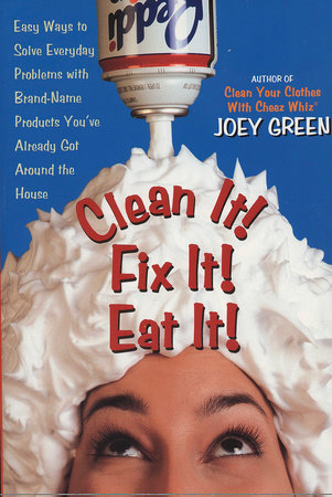 Clean It! Fix It! Eat It! by Joey Green