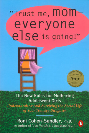 Trust Me, Mom--Everyone Else Is Going! by Roni Cohen-Sandler