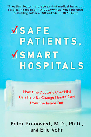Safe Patients, Smart Hospitals by Peter Pronovost and Eric Vohr
