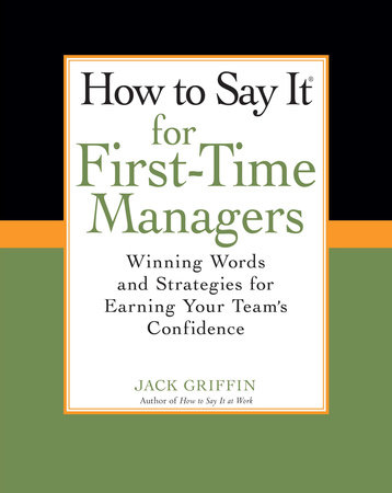 How To Say It for First-Time Managers by Jack Griffin