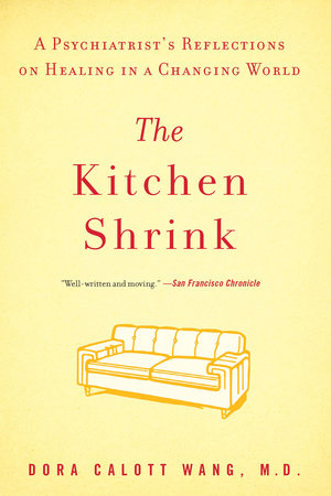The Kitchen Shrink by Dora Calott Wang M.D.