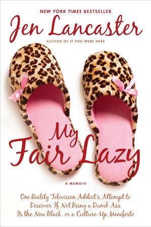 My Fair Lazy by Jen Lancaster