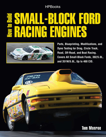 How to Build Small-Block Ford Racing Engines HP1536 by Tom Monroe