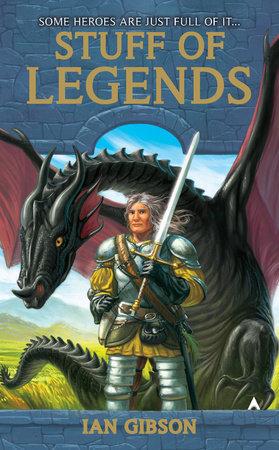 Stuff of Legends by Ian Gibson