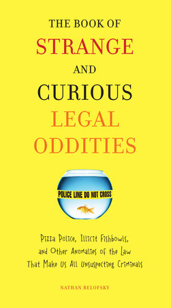 The Book of Strange and Curious Legal Oddities by Nathan Belofsky