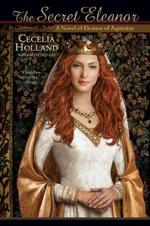 The Secret Eleanor by Cecelia Holland