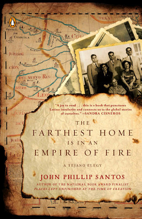 The Farthest Home Is in an Empire of Fire by John Phillip Santos