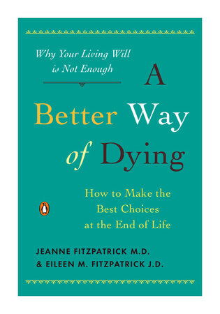 A Better Way of Dying by Jeanne Fitzpatrick and Eileen M. Fitzpatrick