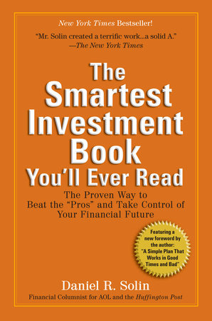 The Smartest Investment Book You'll Ever Read by Daniel R. Solin