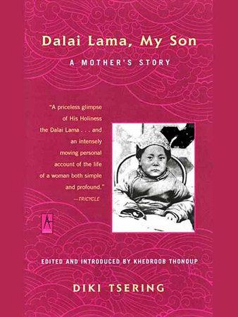 Dalai Lama, My Son by Diki Tsering