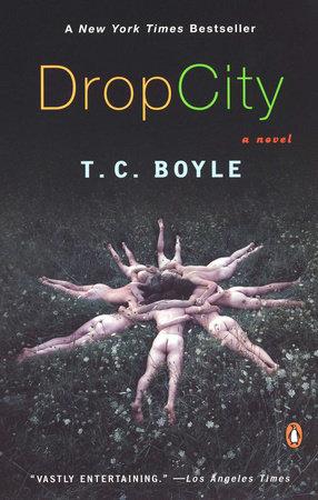 Drop City by T.C. Boyle