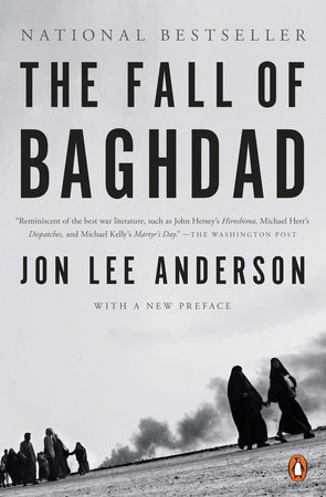 The Fall of Baghdad by Jon Lee Anderson