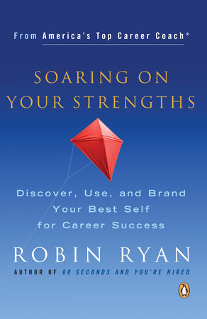 Soaring on Your Strengths by Robin Ryan