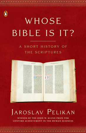Whose Bible Is It? by Jaroslav Pelikan