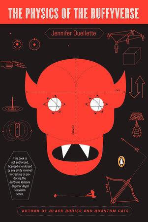 The Physics of the Buffyverse by Jennifer Ouellette