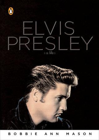 Elvis by Bobbie Ann Mason