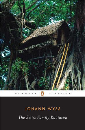 The Swiss Family Robinson by Johann D. Wyss