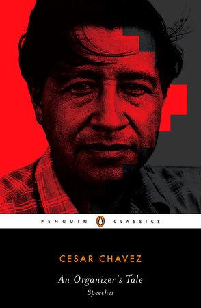 AN Organizer's Tale by Cesar Chavez