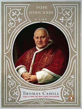 Pope John XXIII by Thomas Cahill