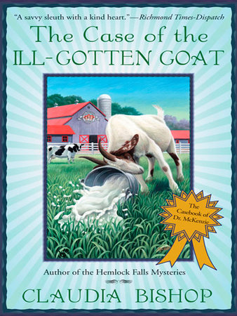 The Case of the Ill-Gotten Goat by Claudia Bishop