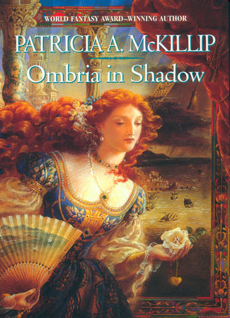 Ombria in Shadow by Patricia A. McKillip