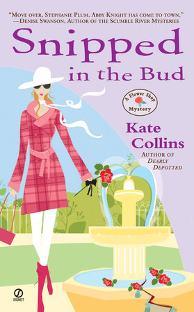 Snipped in the Bud by Kate Collins