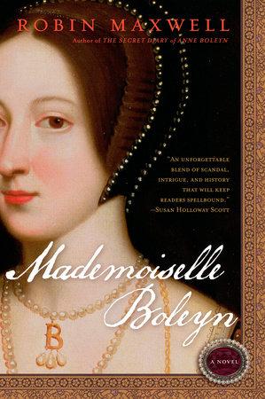 Mademoiselle Boleyn by Robin Maxwell