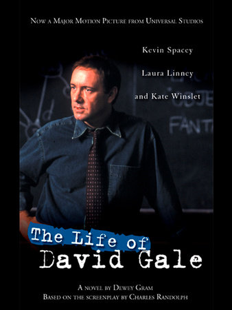 The Life of David Gale by Dewey Gram