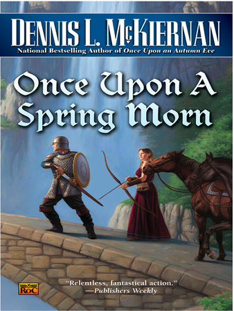 Once Upon a Spring Morn by Dennis L. McKiernan