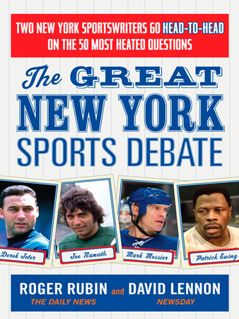 The Great New York Sports Debate by Roger Rubin and David Lennon