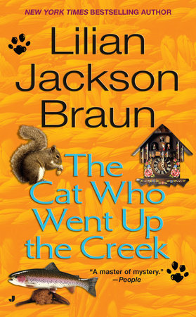 The Cat Who Went Up the Creek by Lilian Jackson Braun