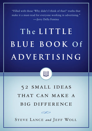 The Little Blue Book of Advertising by Steve Lance and Jeff Woll