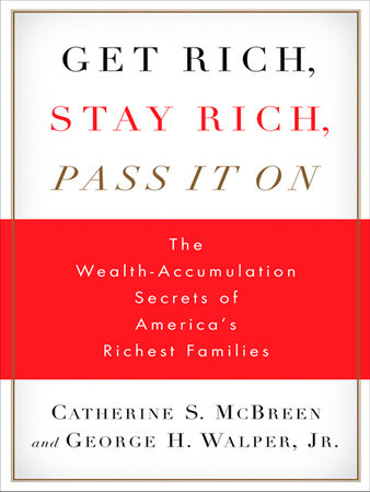Get Rich, Stay Rich, Pass It On by Catherine S. McBreen and George H. Walper Jr.