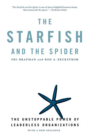 The Starfish and the Spider by Ori Brafman and Rod A. Beckstrom