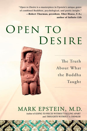 Open to Desire by Mark Epstein, MD