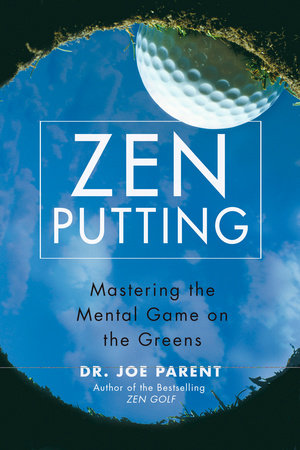 Zen Putting by Joseph Parent