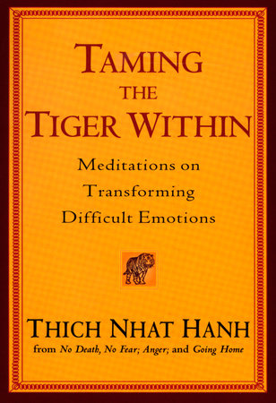 Taming The Tiger Within by Thich Nhat Hanh