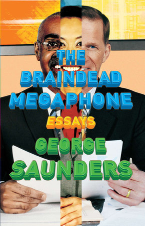The Braindead Megaphone by George Saunders